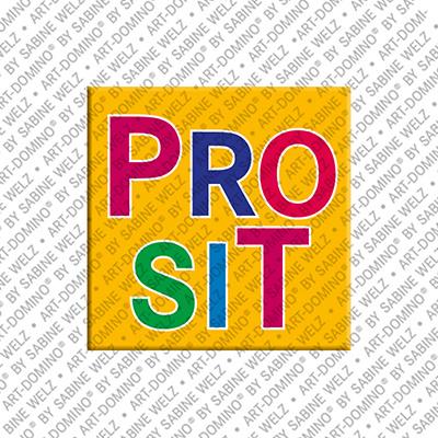 ART-DOMINO® by SABINE WELZ Prosit - Magnet mit Text