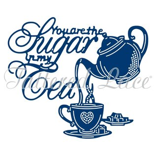 Tattered Lace NIEUW! Snij en embossmal / Sjabloon: You are The Sugar in my Tea