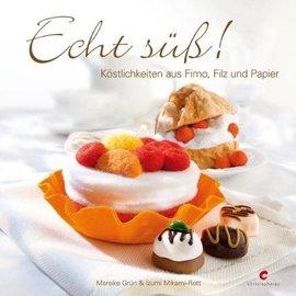 Bücher, Zeitschriften und CD / Magazines Buch: Echt süß! Köstlichkeiten aus Fimo, Filz und Papier