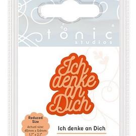 "Tonic Studio´s Tonic Studios, Stanzschablonen, Deutsche Text ""Ich denke an Dich"""