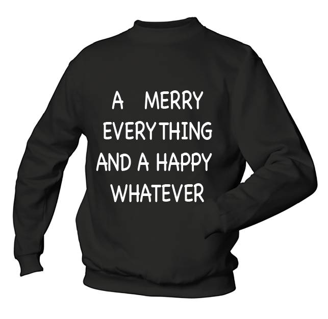 A Merry Everthing and a Happy Whatever