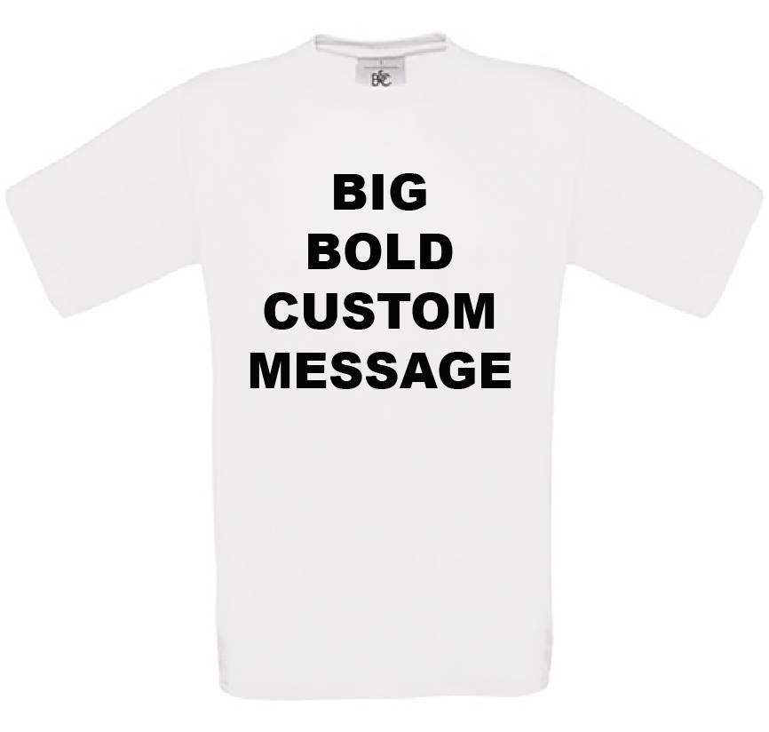 Big Bold Custom Message