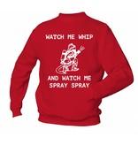 Watch me Wip and watch me Spray Spray