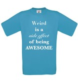Weird is a side effect of being Awesome