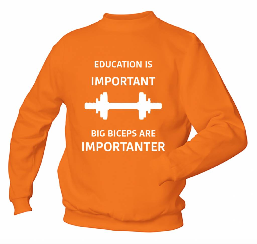 Eduction Is Important Big Biceps Are Importanter