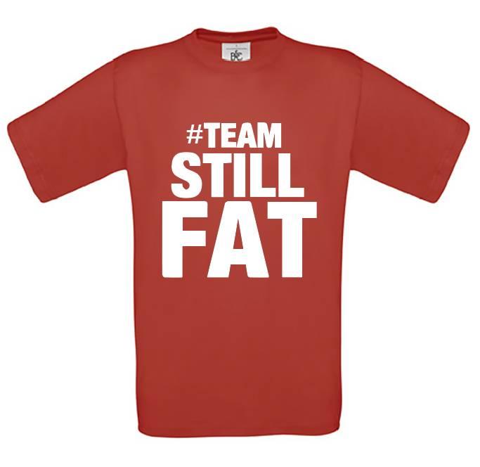#Team Still Fat