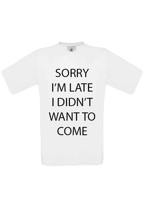 sorry im late i didn't want to come