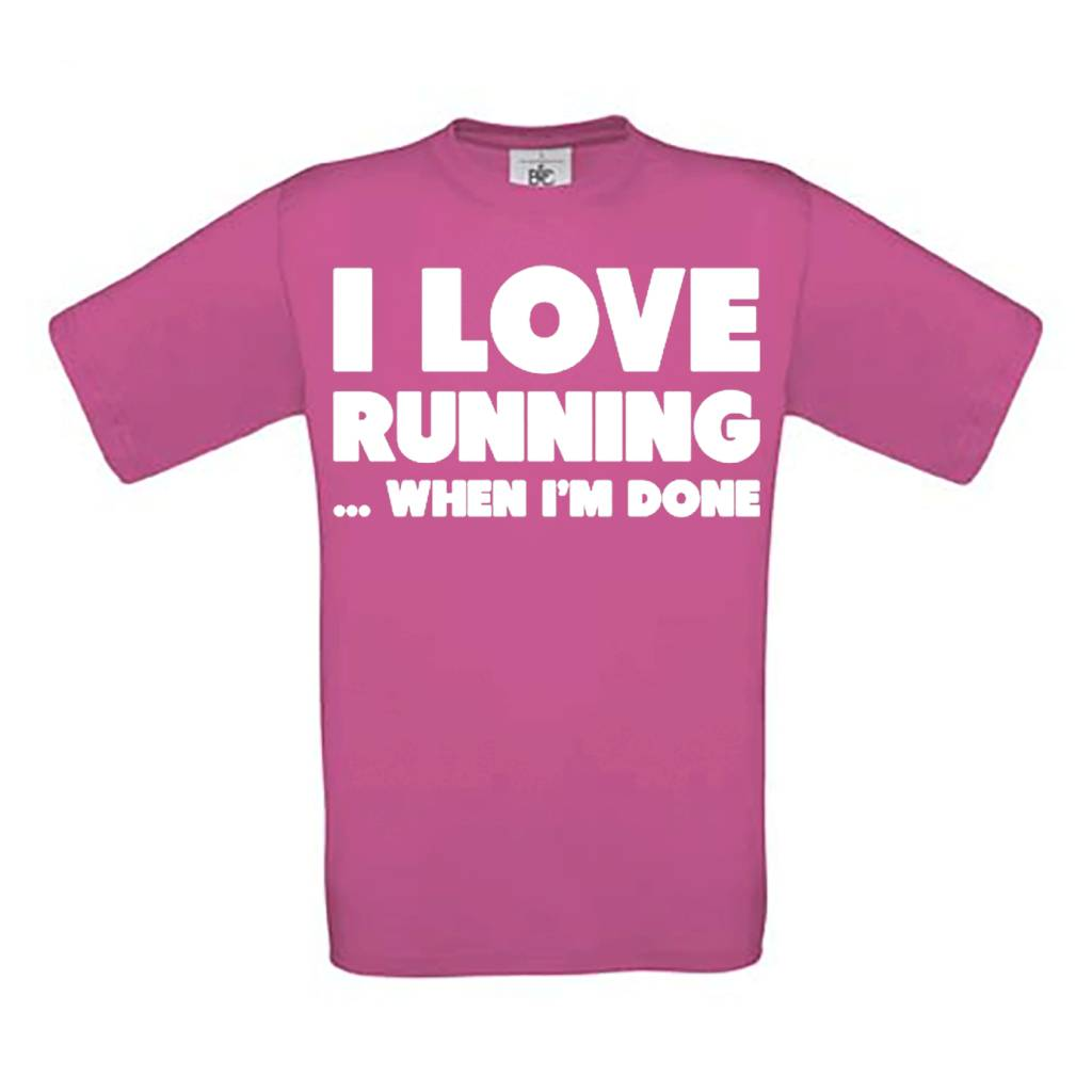 i Love Running... When i'm Done