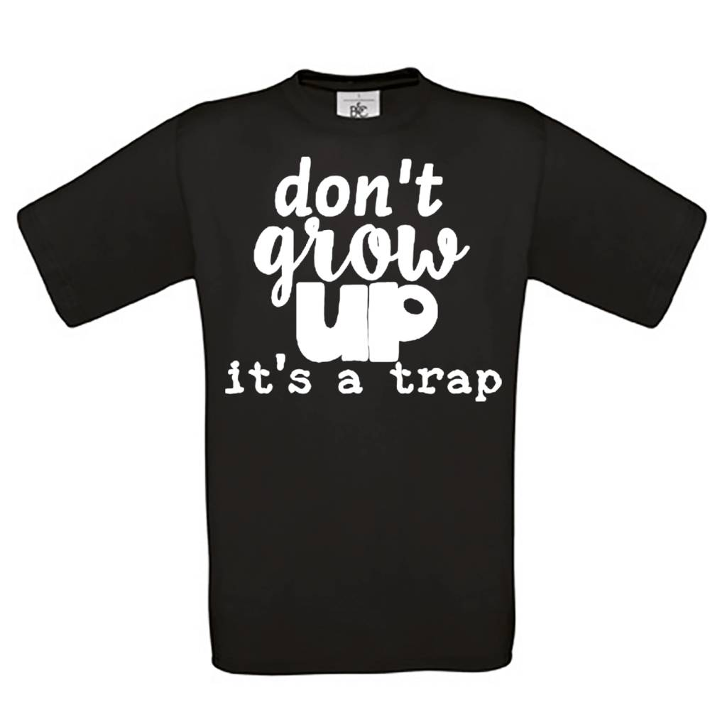 Don't Grow Up, it's a Trap