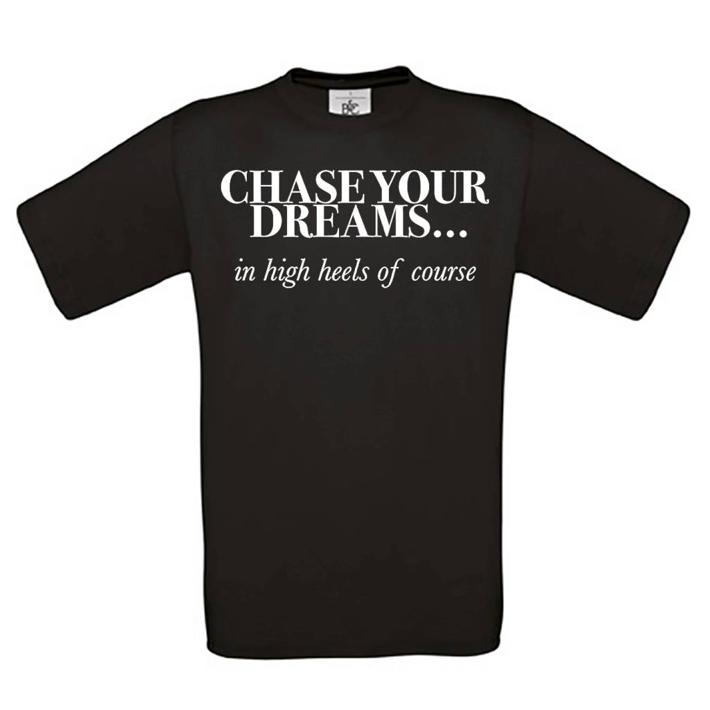Chase your dreams in high heels