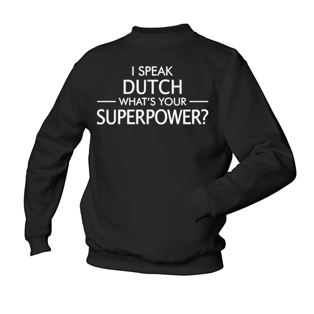 I speak dutch what's your superpower