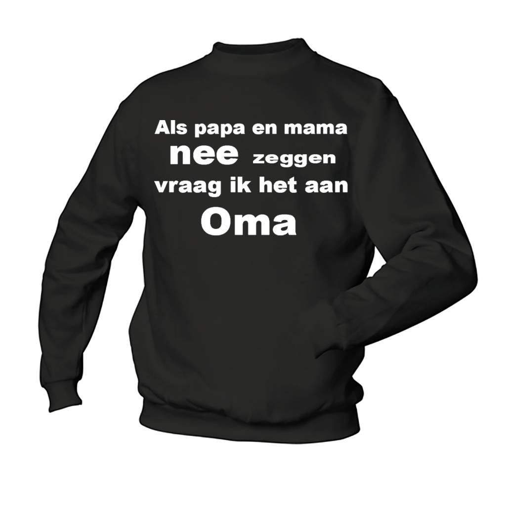 Als Mama en Papa NEE zeggen vraag ik het Oma