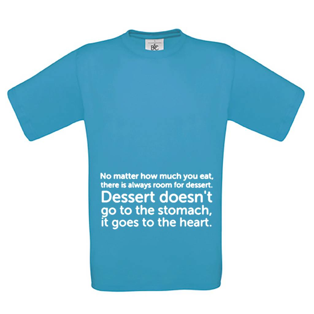 Dessert doesn't go to the stomach