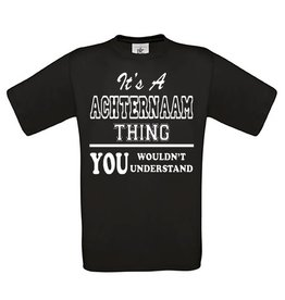 I's a ( Achternaam ) Thing, You Wouldn't Understand