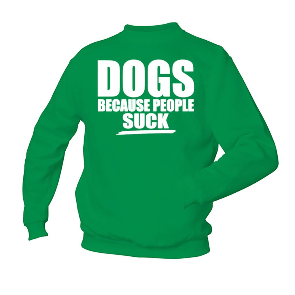 DOGS because People Sucks