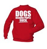 DOGS because People Sucks