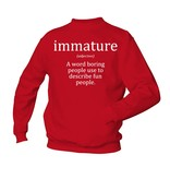 Immature - A word boring people use