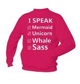I speak mermaid, unicorn, whale, sass