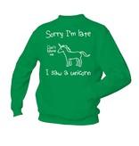 Sorry I'm late - I saw a unicorn