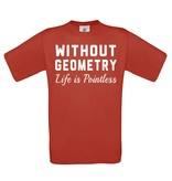 Without GEOMETRY Life is Pointless