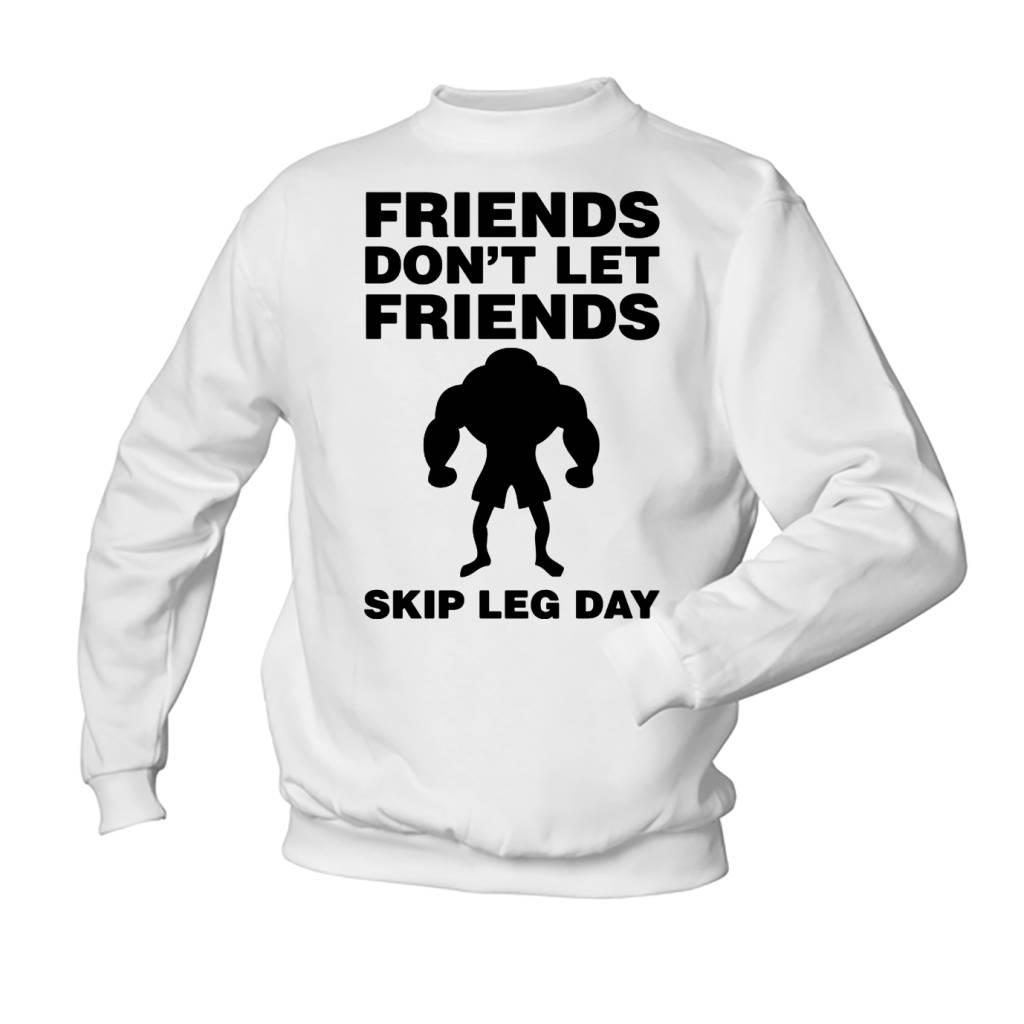 Friends don't let friends skip leg day