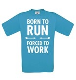 Born to run forced to work