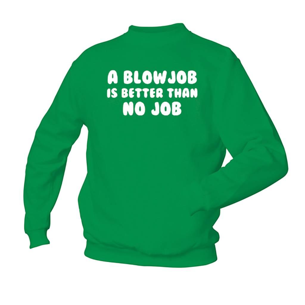 A blowjob is better than no job