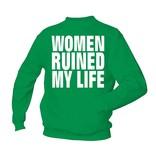Women ruined my life