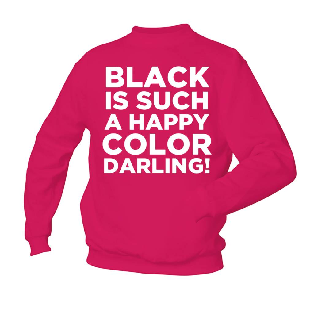 Black is such a happy color darling!