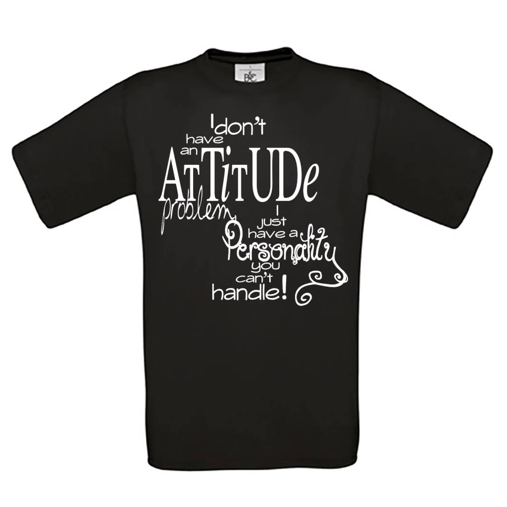 I don't have an attitude - personality