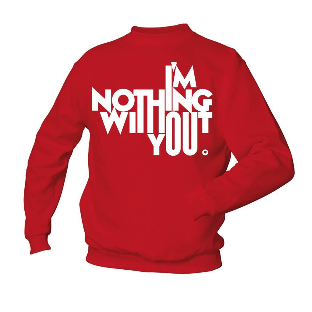 I'm nothing without you