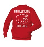 I'm awesome you suck