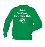 Blah, Whatever, blah, blah, blah