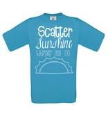 Scatter sunshine wherever you go