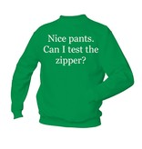 Nice pants. Can I test the zipper?