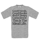 Good friends, good books and a sleepy conscience: This is the ideal life.