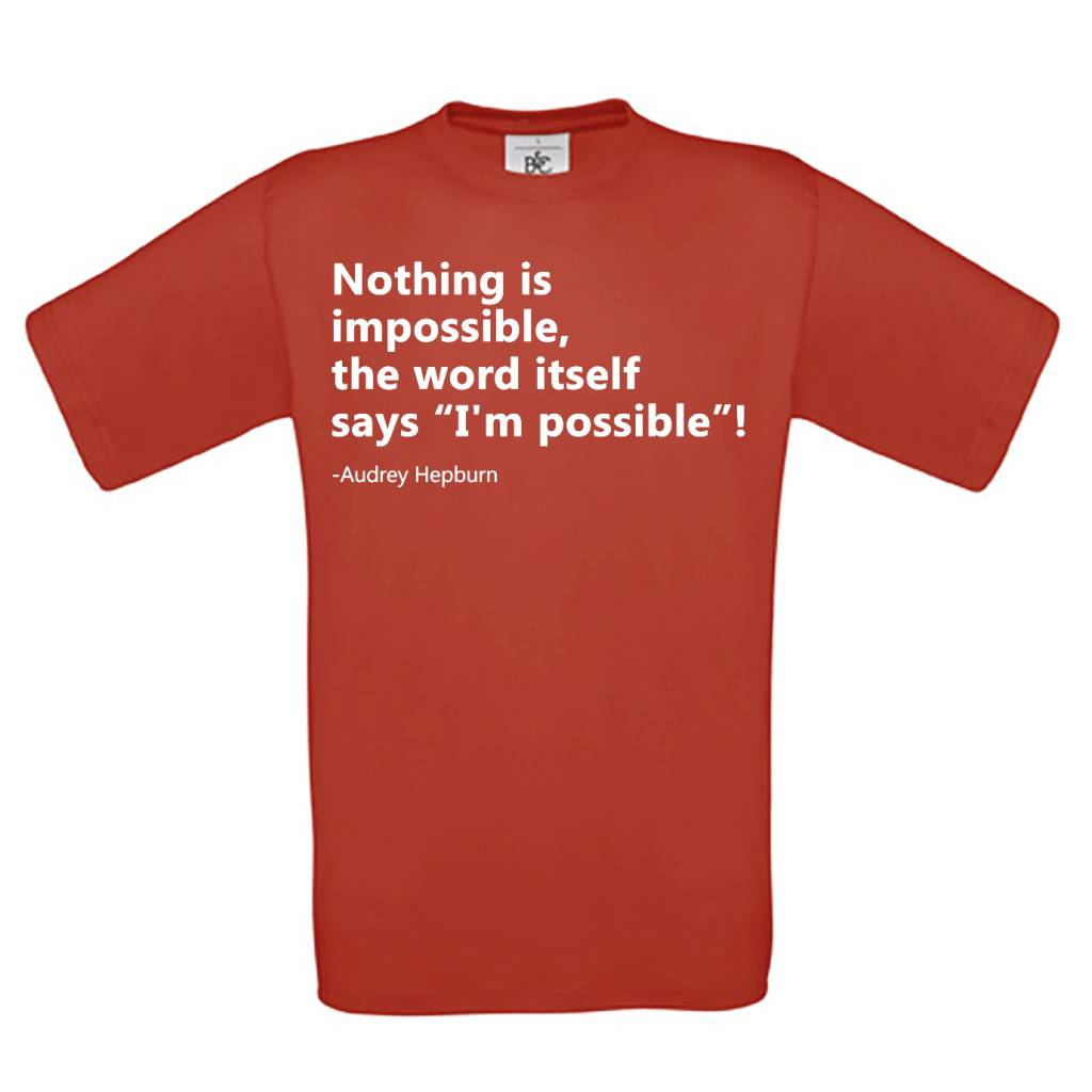 """Nothing is impossible, the world itself says """"I'm possible""""!"""