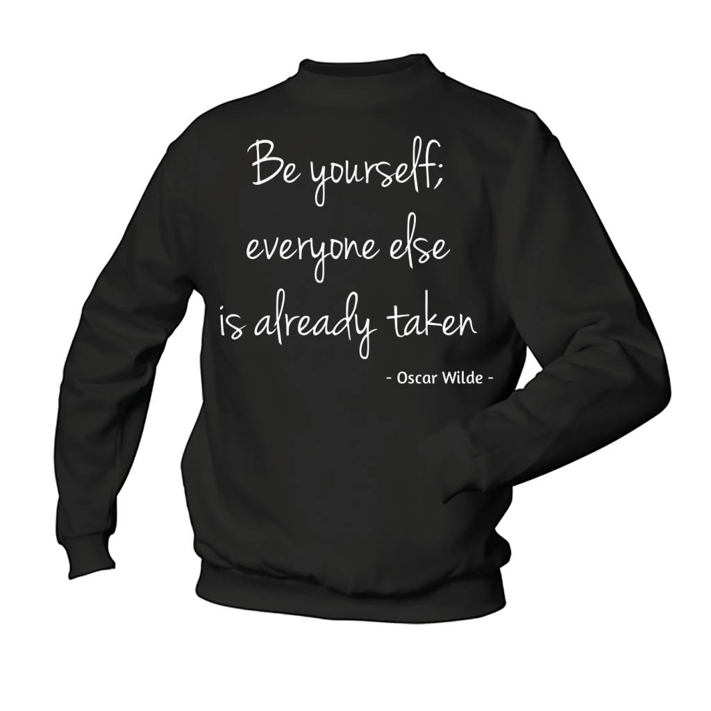 Be yourself; everyone else is already taken
