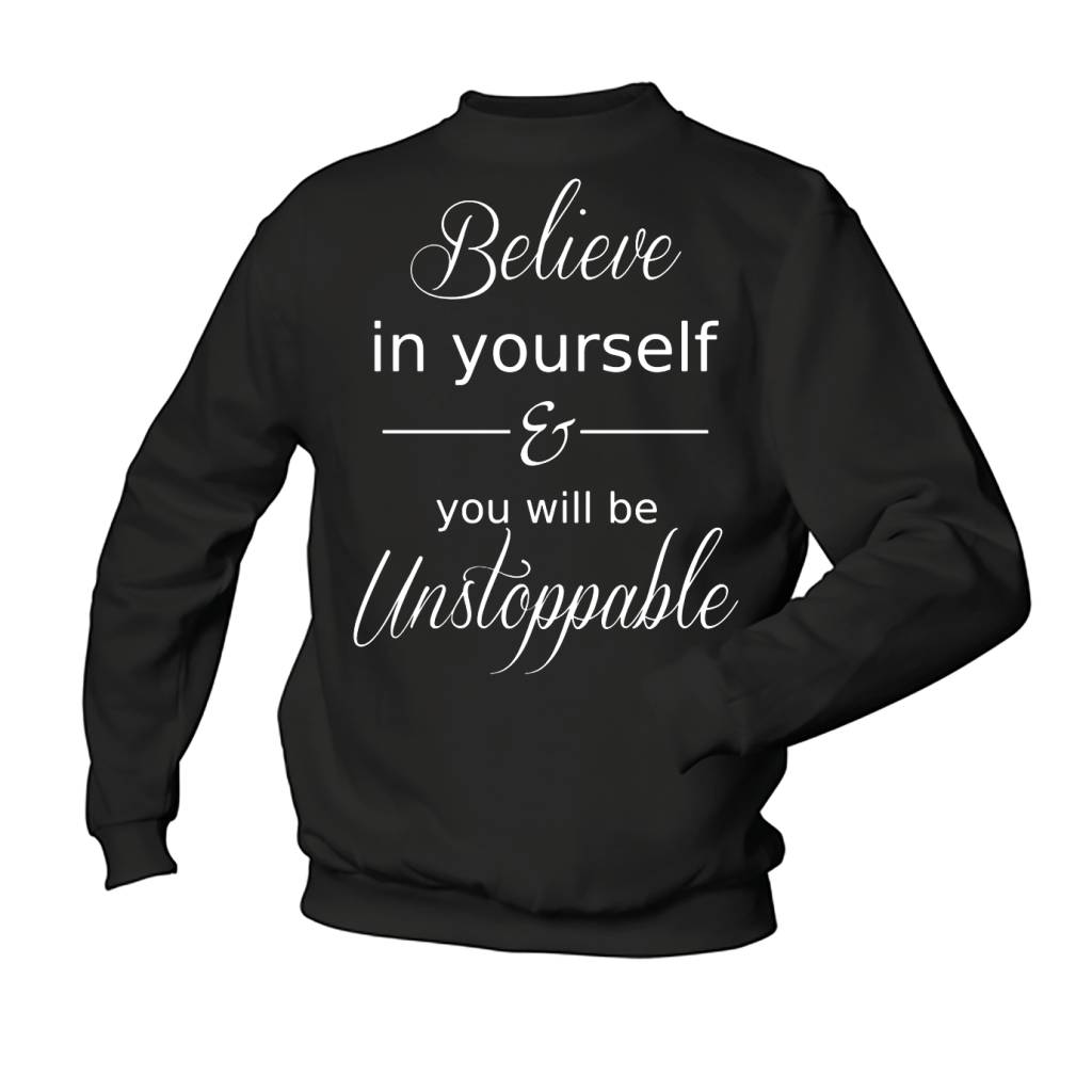 Believe in yourself & you will be unstoppable