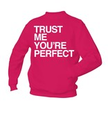 Trust me you're perfect