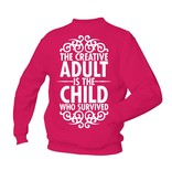 The creative adult is the child who survived