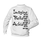 Imagine, believe, achieve