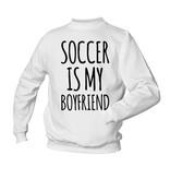 Soccer is my boyfriend