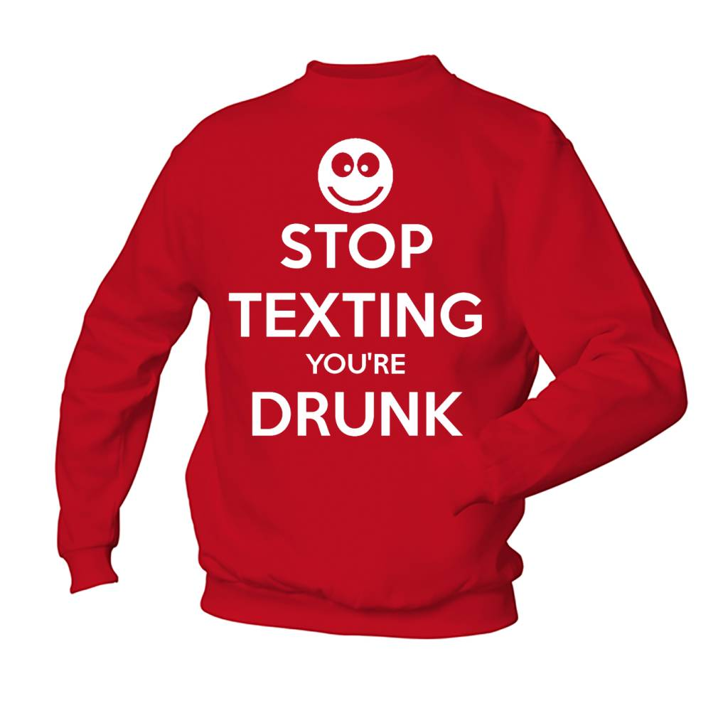 Stop texting you're drunk