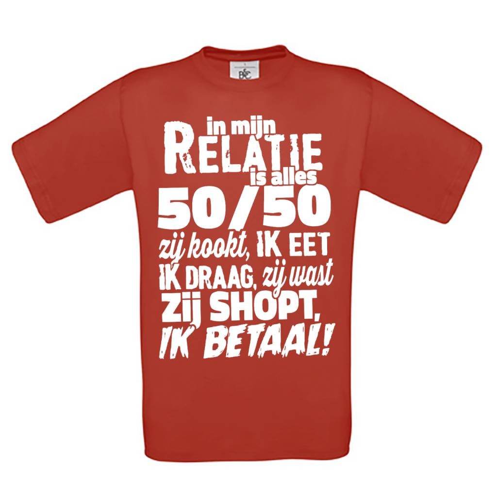 In mijn Relatie is alles 50/50 - zij shopt, ik betaal!