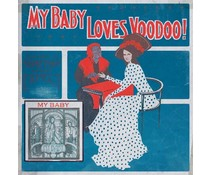 My Baby My Baby Loves Voodoo!