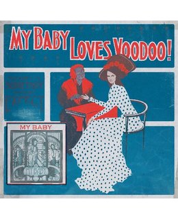 My Baby My Baby Loves Voodoo!