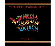 Al Di Meola/de Lucia/McLaughlin =====Friday Night In San Francisco