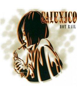 Calexico Hot Rail (City Slang Classics) =2LP=