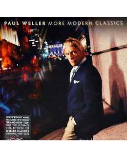 Paul Weller More Modern Classics = Collection of Weller Classics Spanning 1999-2014=